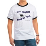 My Roaches Demanded Hotels Ringer T