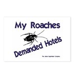 My Roaches Demanded Hotels Postcards (Package of 8