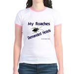 My Roaches Demanded Hotels Jr. Ringer T-Shirt