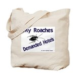 My Roaches Demanded Hotels Tote Bag