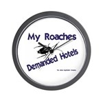 My Roaches Demanded Hotels Wall Clock