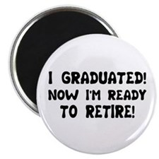 "Funny Graduation Retirement T 2.25"" Magnet (10 pac"