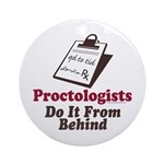Proctologist Proctology Joke Ornament (Round)