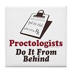 Proctologist Proctology Joke Tile Coaster