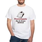 Proctologist Proctology Joke White T-Shirt