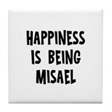 Happiness is being Misael Tile Coaster