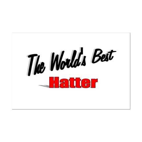 &quot; The World's Best Hatter&quot; Mini Poster Print