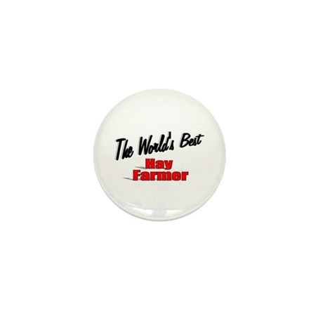 """The World's Best Hay Farmer"" Mini Button"