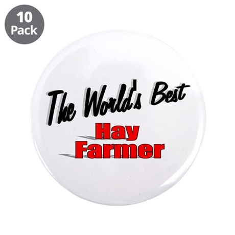 """The World's Best Hay Farmer"" 3.5"" Button (10 pack"