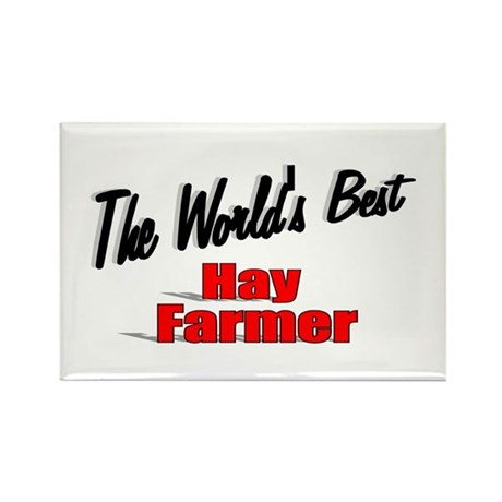 """The World's Best Hay Farmer"" Rectangle Magnet"