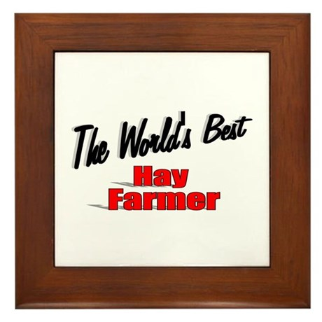 """The World's Best Hay Farmer"" Framed Tile"