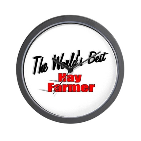 """The World's Best Hay Farmer"" Wall Clock"
