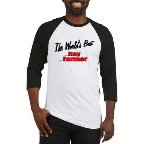 """The World's Best Hay Farmer"" Baseball Jersey"