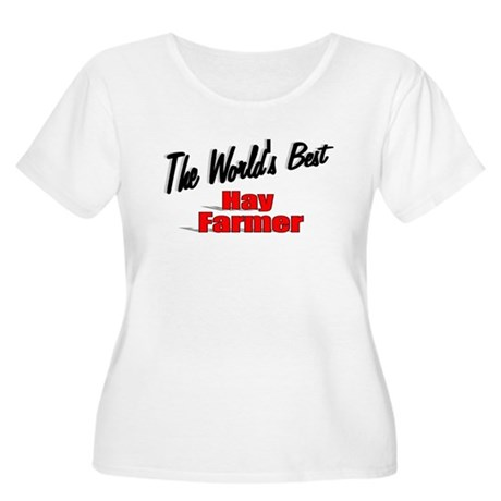"""The World's Best Hay Farmer"" Women's Plus Size Sc"