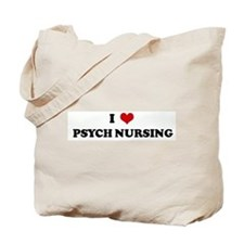 I Love PSYCH NURSING Tote Bag