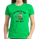 Will Polka All Night For Bier Tee