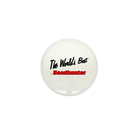 """ The World's Best Headhunter"" Mini Button (10 pac"