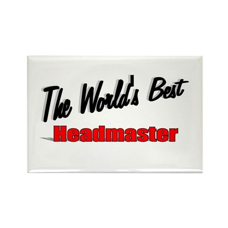 """The World's Best Headmaster"" Rectangle Magnet (10"
