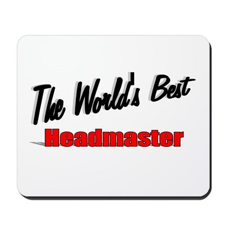 """The World's Best Headmaster"" Mousepad"