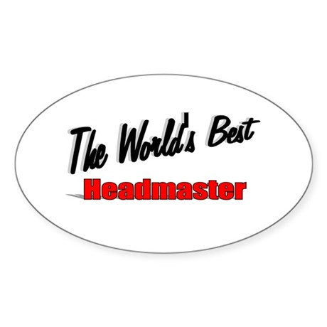 """The World's Best Headmaster"" Oval Sticker"