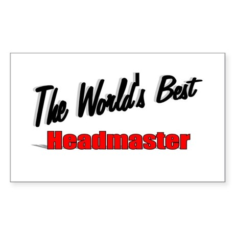 """The World's Best Headmaster"" Rectangle Sticker"