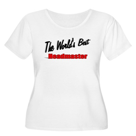 """The World's Best Headmaster"" Women's Plus Size Sc"