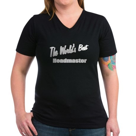 """The World's Best Headmaster"" Women's V-Neck Dark"