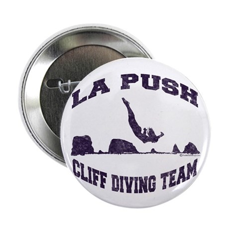 La Push Cliff Diving Team TM 2.25&quot; Button