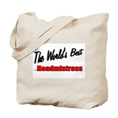 """The World's Best Headmistress"" Tote Bag"