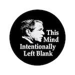 "Bush's Mind: Blank Big 3.5"" Button"