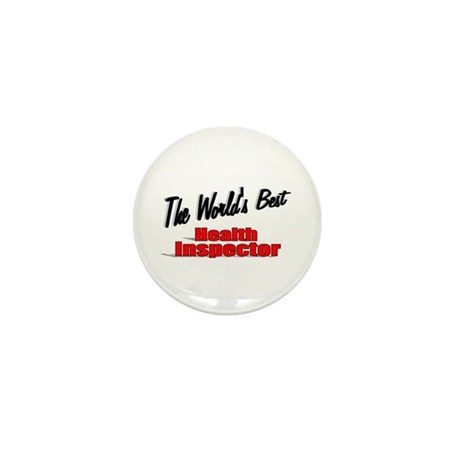 """The World's Best Health Inspector"" Mini Button (1"