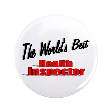"""The World's Best Health Inspector"" 3.5"" Button"