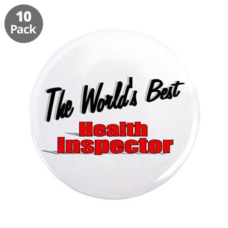 """The World's Best Health Inspector"" 3.5"" Button (1"