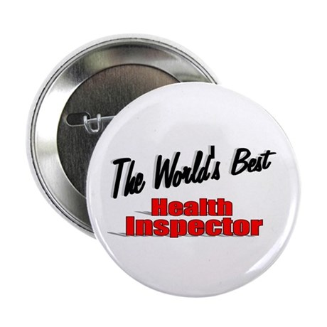 """The World's Best Health Inspector"" 2.25"" Button"