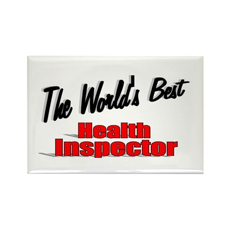 """The World's Best Health Inspector"" Rectangle Magn"