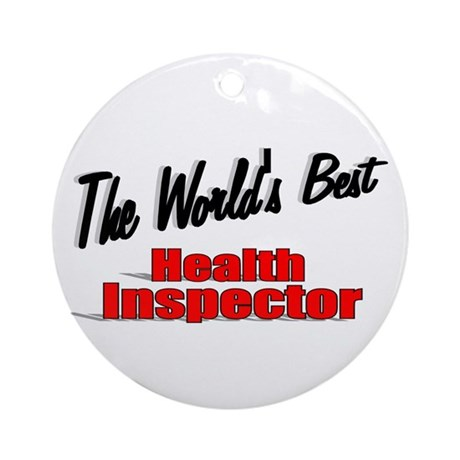 """The World's Best Health Inspector"" Ornament (Roun"