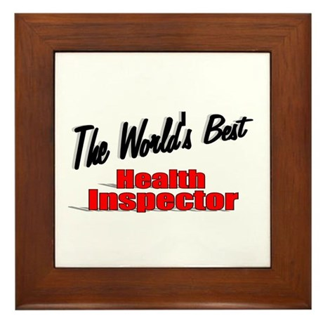 """The World's Best Health Inspector"" Framed Tile"