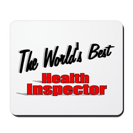 """The World's Best Health Inspector"" Mousepad"