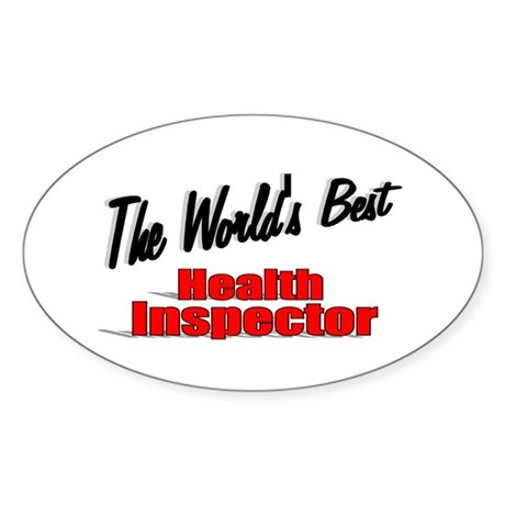 """The World's Best Health Inspector"" Oval Sticker"