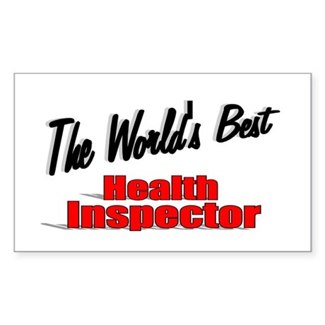 """The World's Best Health Inspector"" Sticker (Recta"