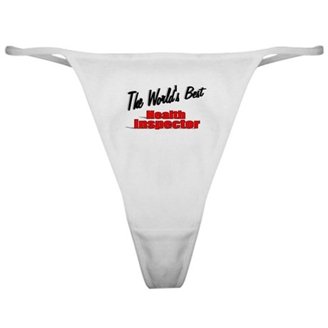 """The World's Best Health Inspector"" Classic Thong"