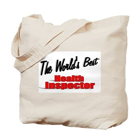 """The World's Best Health Inspector"" Tote Bag"