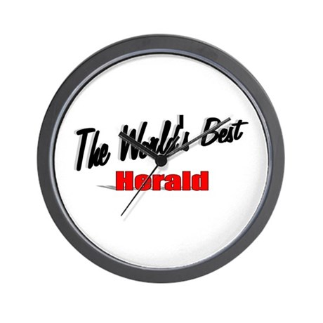 """ The World's Best Herald"" Wall Clock"
