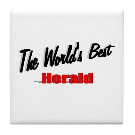""" The World's Best Herald"" Tile Coaster"