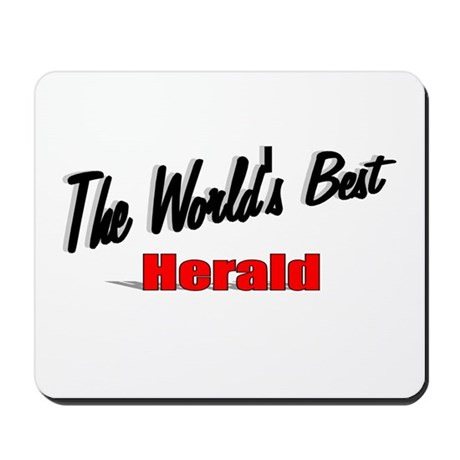 """ The World's Best Herald"" Mousepad"