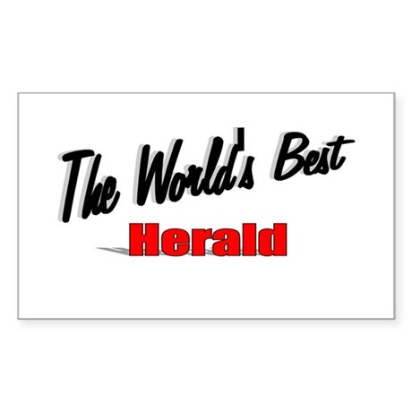 """ The World's Best Herald"" Rectangle Sticker"