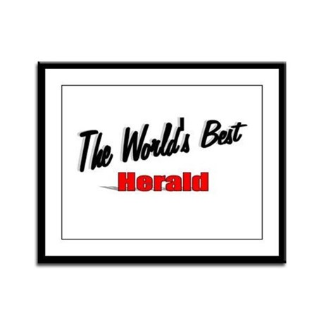 """ The World's Best Herald"" Framed Panel Print"
