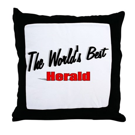 """ The World's Best Herald"" Throw Pillow"