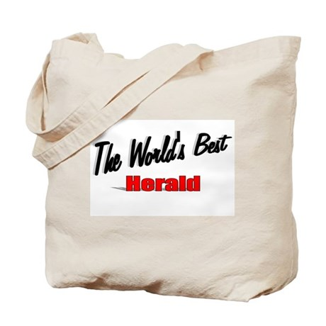 """ The World's Best Herald"" Tote Bag"