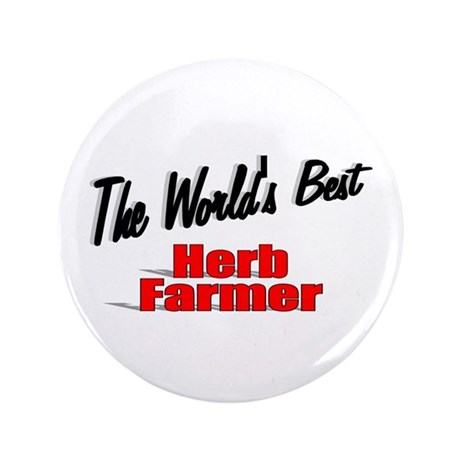 """The World's Best Herb Farmer"" 3.5"" Button"